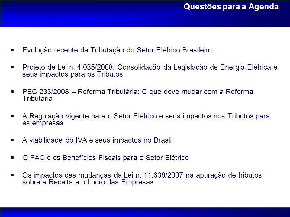 Questões para a Agenda Evolução recente da Tributação do Setor Elétrico Brasileiro Projeto de Lei n. 4.035/2008: Consolidação da Legislação de Energia