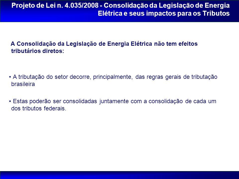 A Consolidação da Legislação de Energia Elétrica não tem efeitos tributários diretos: A tributação do setor decorre, principalmente, das regras gerais