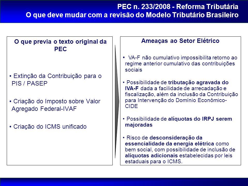 O que previa o texto original da PEC Extinção da Contribuição para o PIS / PASEP Criação do Imposto sobre Valor Agregado Federal-IVAF Criação do ICMS