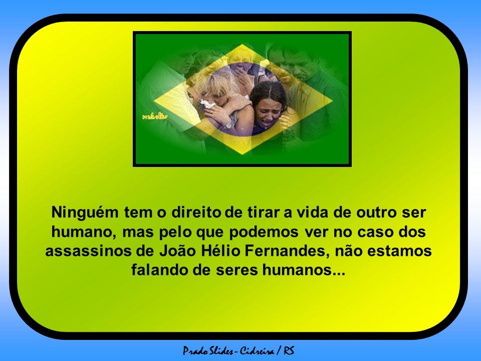 Prado Slides - Cidreira / RS Vamos exigir de nossos políticos penas mais severas, uma execução penal menos materna e, por que não, vamos clamar pela p