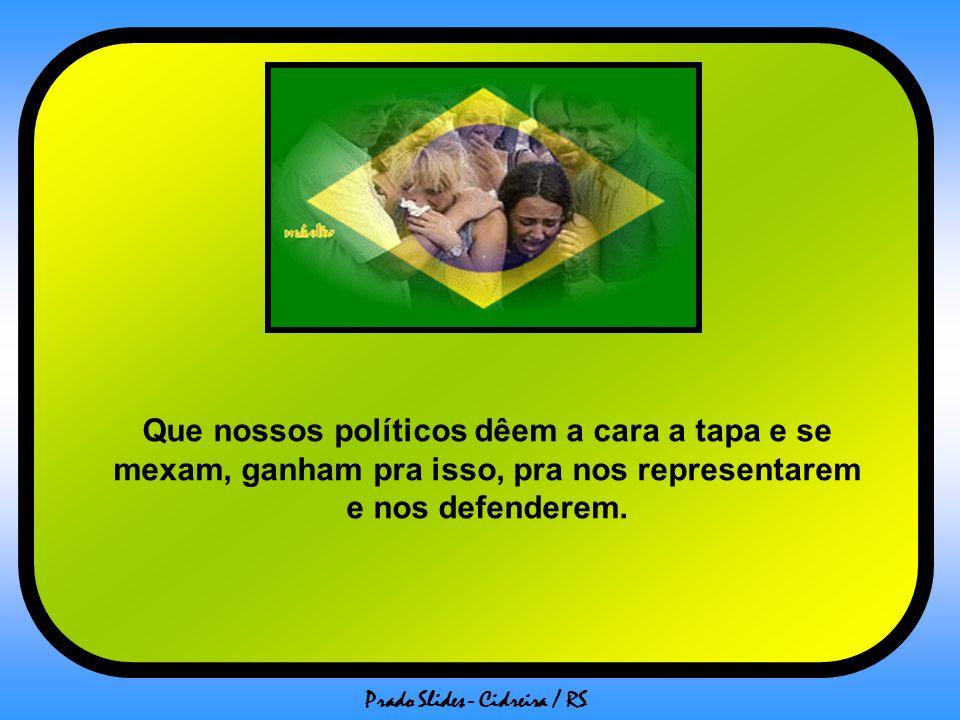 Prado Slides - Cidreira / RS Ninguém tem o direito de tirar a vida de outro ser humano, mas pelo que podemos ver no caso dos assassinos de João Hélio Fernandes, não estamos falando de seres humanos...