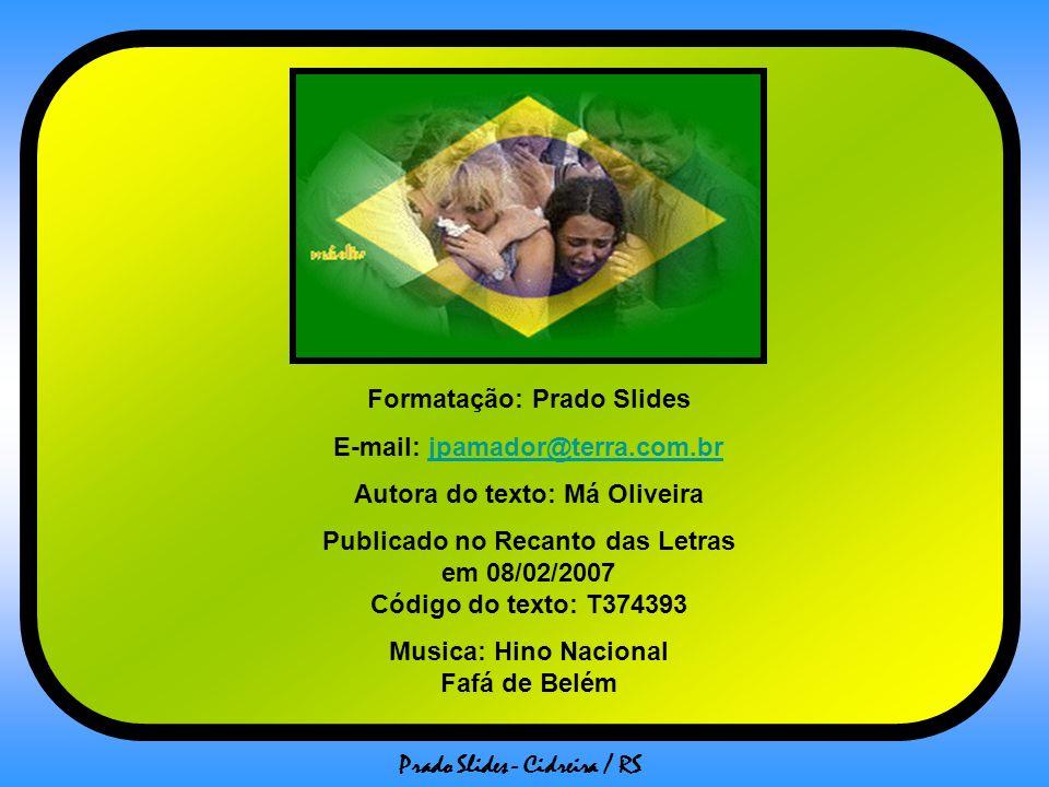 Prado Slides - Cidreira / RS Não sou um homem letrado ou cientista, mas pretendo humildemente ser um homem de oração.