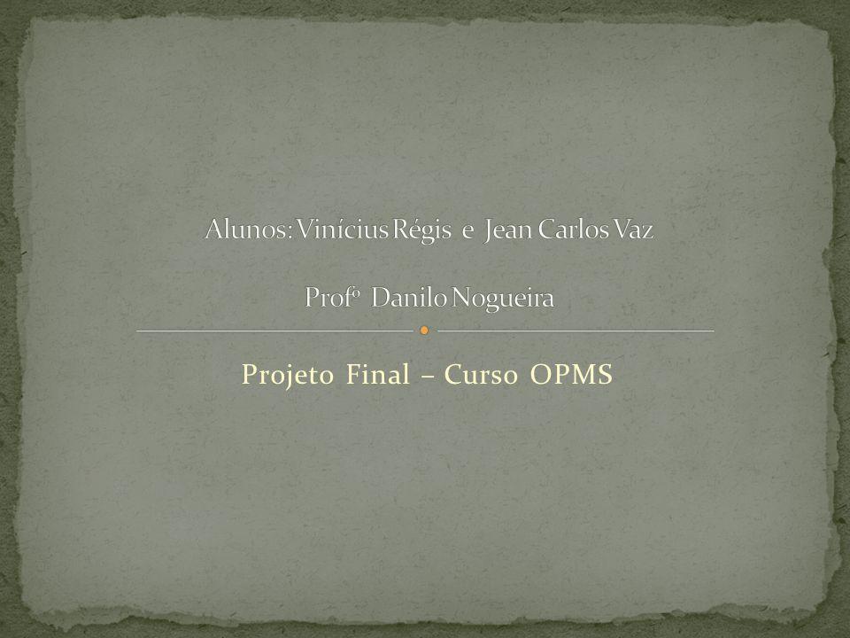 Projeto Final – Curso OPMS