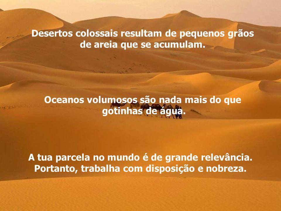 Desertos colossais resultam de pequenos grãos de areia que se acumulam.