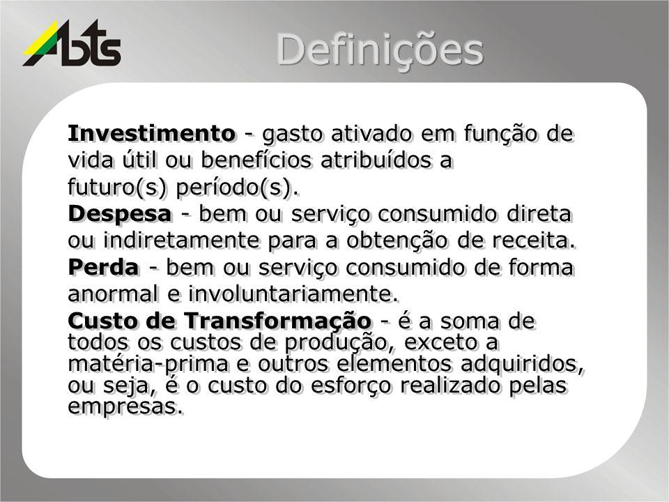 Investimento - gasto ativado em função de vida útil ou benefícios atribuídos a futuro(s) período(s). Despesa - bem ou serviço consumido direta ou indi