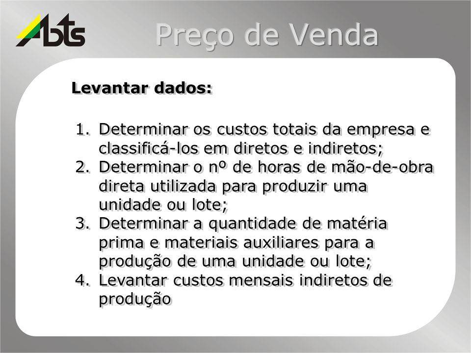 Levantar dados: 1.Determinar os custos totais da empresa e classificá-los em diretos e indiretos; 2.Determinar o nº de horas de mão-de-obra direta uti