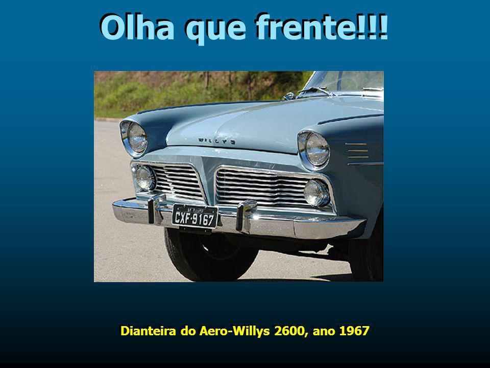 Já pensou você nele? Itamaraty, da Willys, modelo 1967 – [ há apenas 40 anos atrás ]