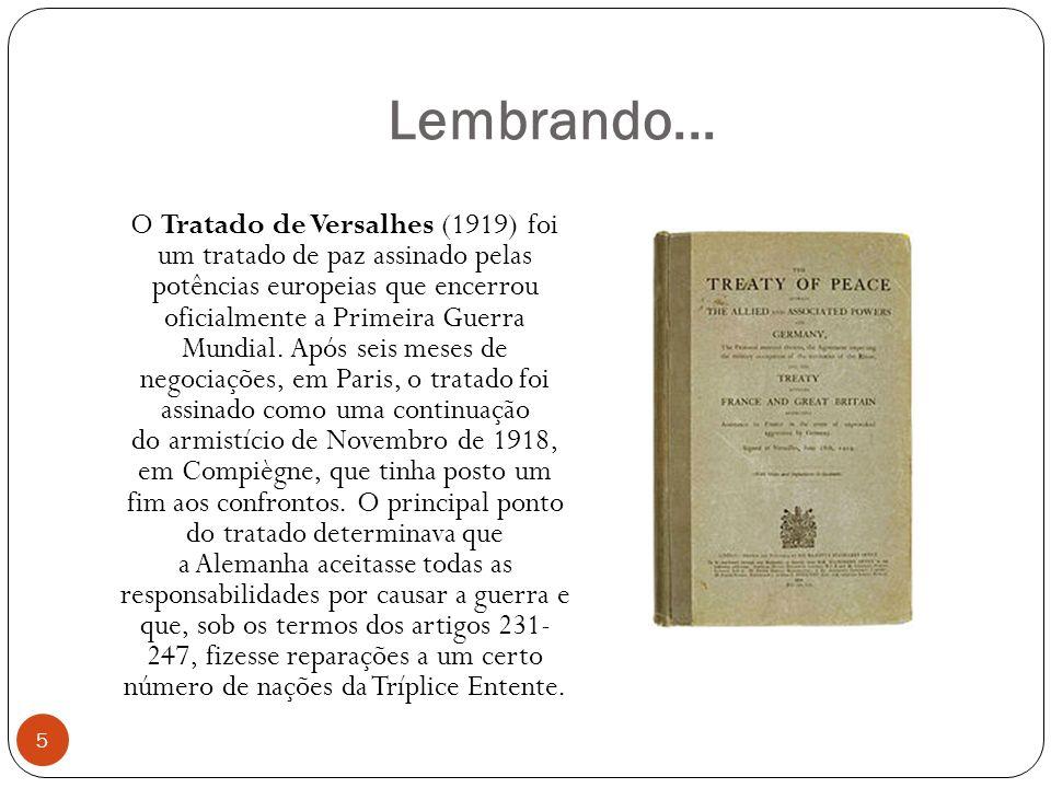 Lembrando... O Tratado de Versalhes (1919) foi um tratado de paz assinado pelas potências europeias que encerrou oficialmente a Primeira Guerra Mundia