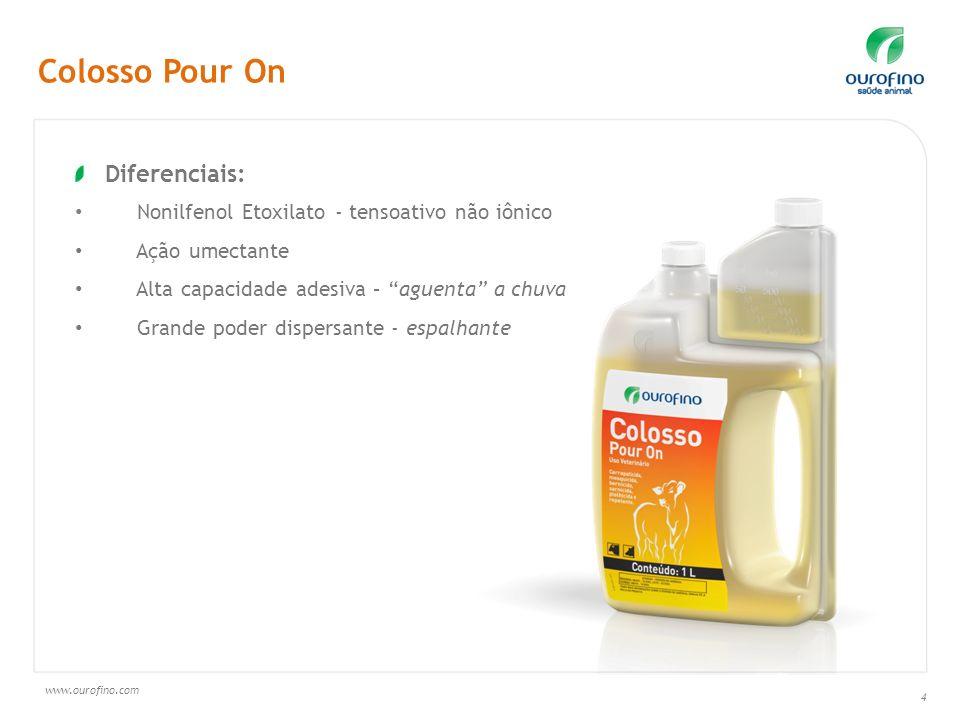 www.ourofino.com 4 Diferenciais: Nonilfenol Etoxilato - tensoativo não iônico Ação umectante Alta capacidade adesiva – aguenta a chuva Grande poder di