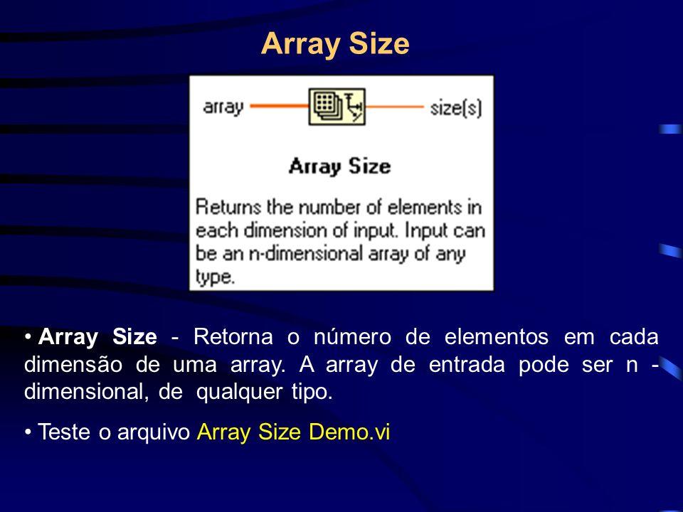Array Size Array Size - Retorna o número de elementos em cada dimensão de uma array.