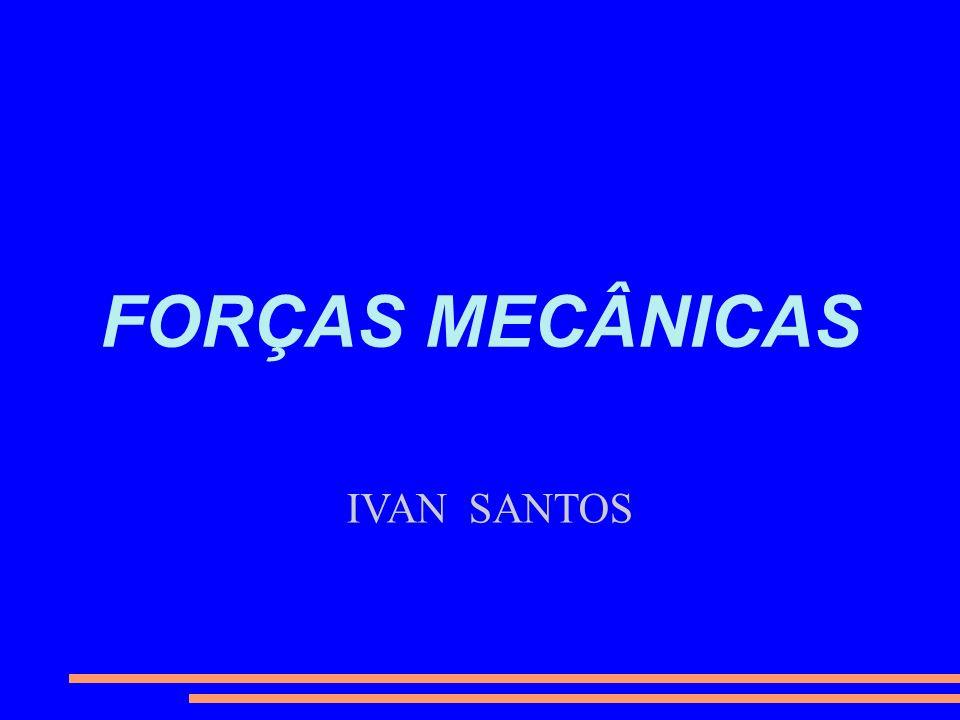 IVAN SANTOS FORÇAS MECÂNICAS