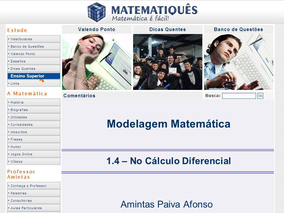 Ensino Superior 1.4 – No Cálculo Diferencial Amintas Paiva Afonso Modelagem Matemática