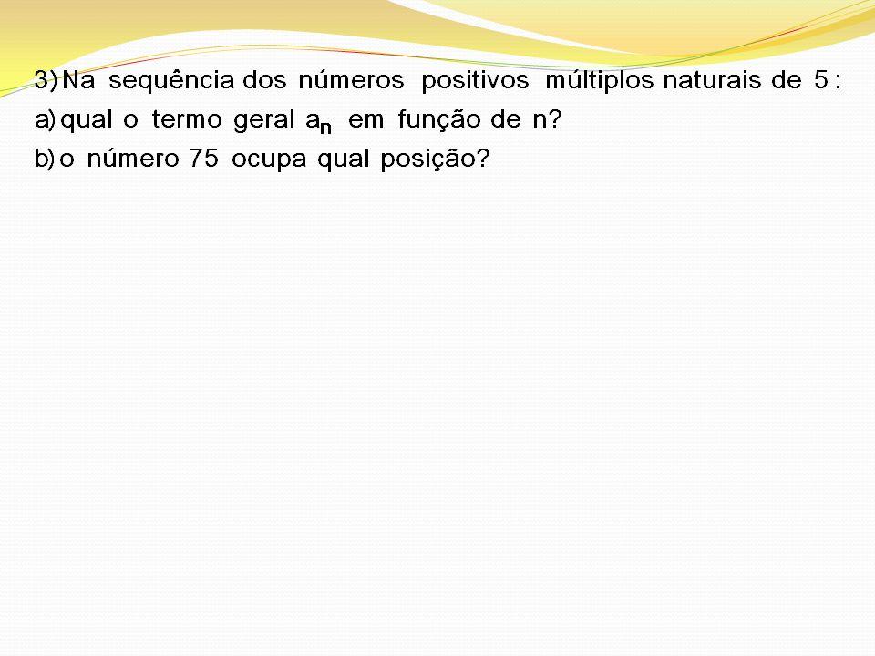 9) Dada a PA (33, 30, 27, 24, 21, …), determine seu termo geral e calcule: