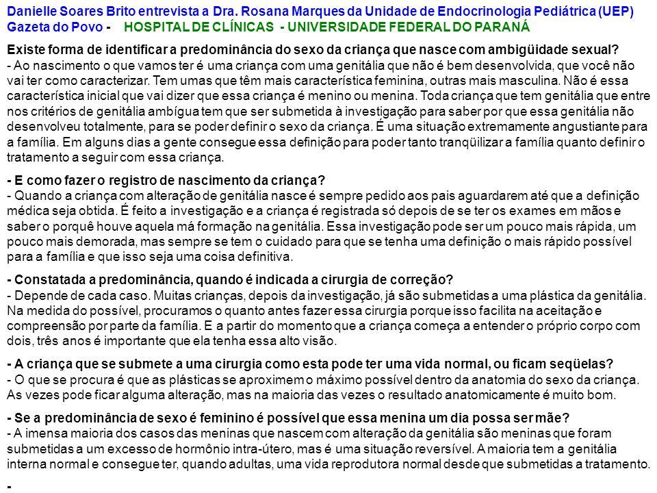 Danielle Soares Brito entrevista a Dra. Rosana Marques da Unidade de Endocrinologia Pediátrica (UEP) Gazeta do Povo - HOSPITAL DE CLÍNICAS - UNIVERSID
