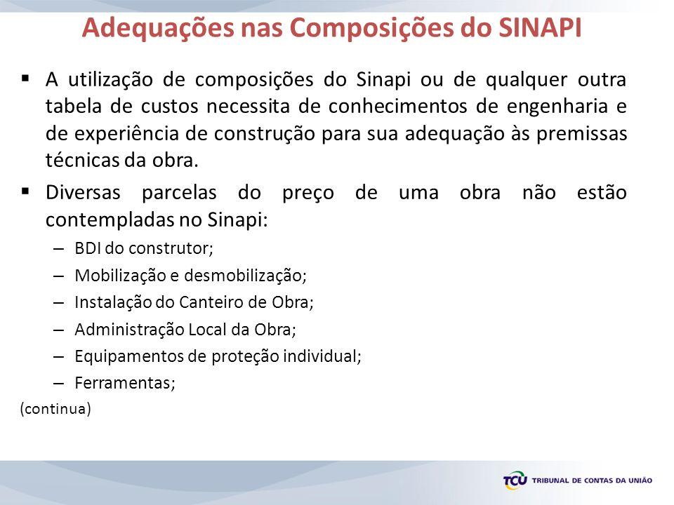 Adequações nas Composições do SINAPI A utilização de composições do Sinapi ou de qualquer outra tabela de custos necessita de conhecimentos de engenha