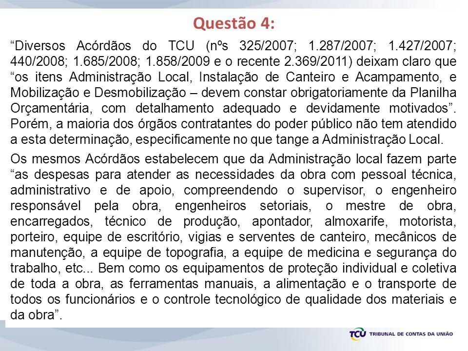 Diversos Acórdãos do TCU (nºs 325/2007; 1.287/2007; 1.427/2007; 440/2008; 1.685/2008; 1.858/2009 e o recente 2.369/2011) deixam claro que os itens Adm