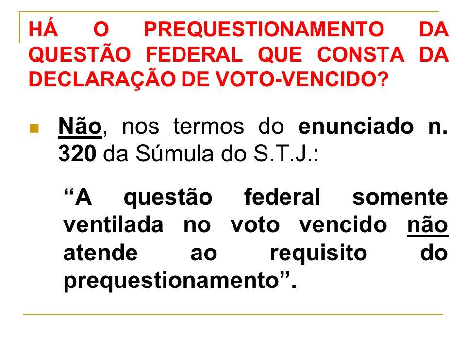 HÁ O PREQUESTIONAMENTO DA QUESTÃO FEDERAL QUE CONSTA DA DECLARAÇÃO DE VOTO-VENCIDO.