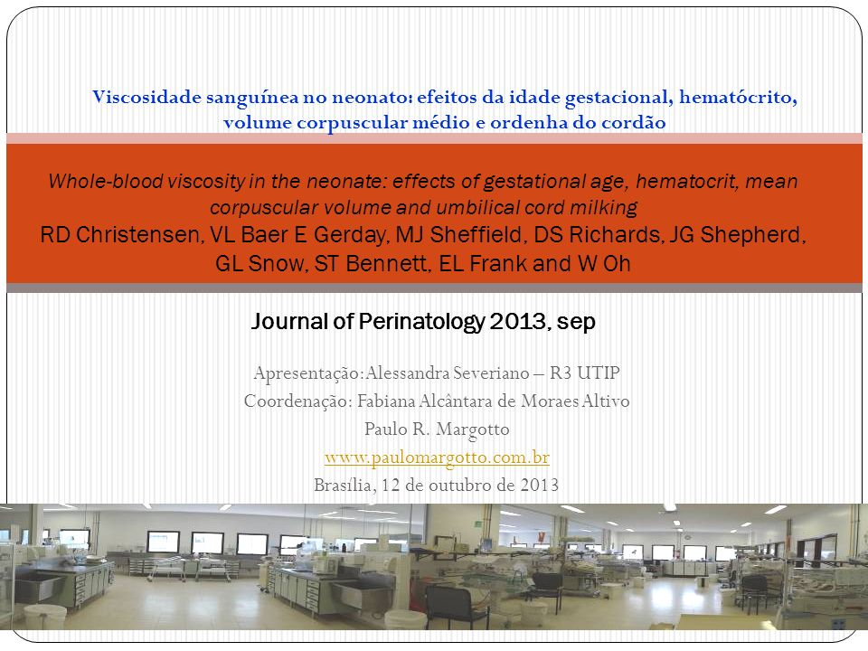 Apresentação:Alessandra Severiano – R3 UTIP Coordenação: Fabiana Alcântara de Moraes Altivo Paulo R. Margotto www.paulomargotto.com.br Brasília, 12 de