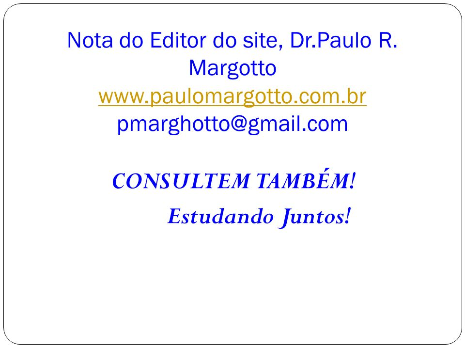 Nota do Editor do site, Dr.Paulo R.