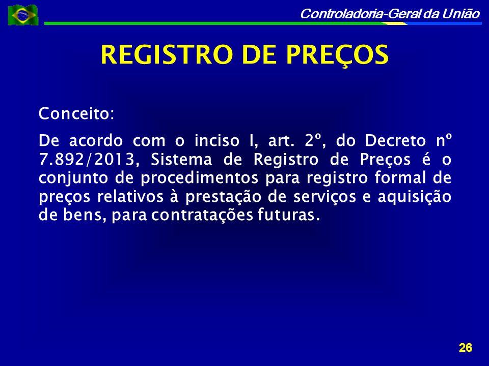 Controladoria-Geral da União Conceito: De acordo com o inciso I, art.