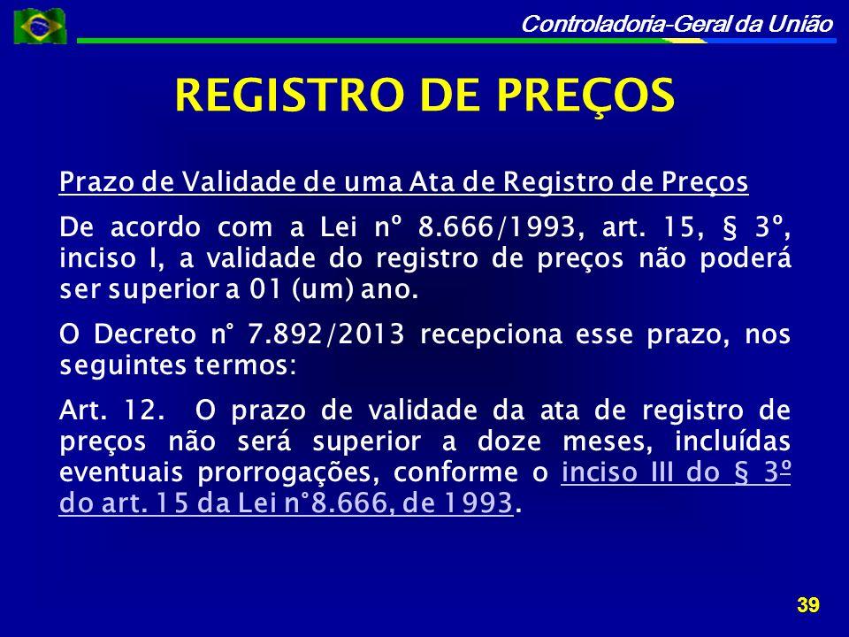 Controladoria-Geral da União Prazo de Validade de uma Ata de Registro de Preços De acordo com a Lei nº 8.666/1993, art.