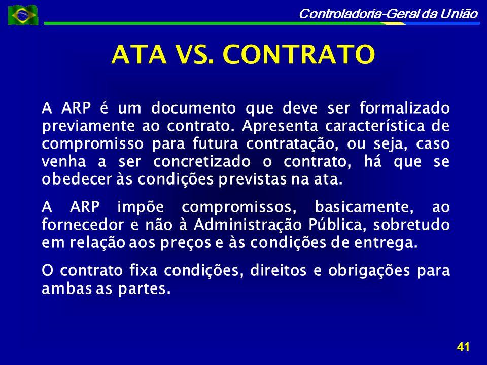 Controladoria-Geral da União A ARP é um documento que deve ser formalizado previamente ao contrato.