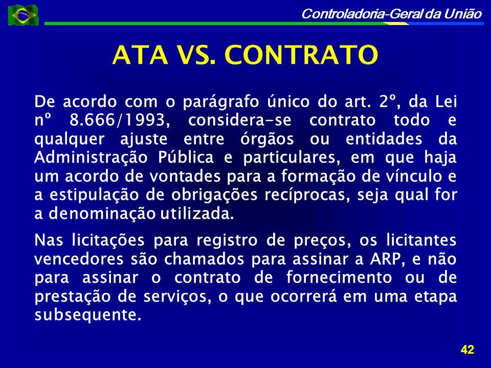 Controladoria-Geral da União De acordo com o parágrafo único do art.