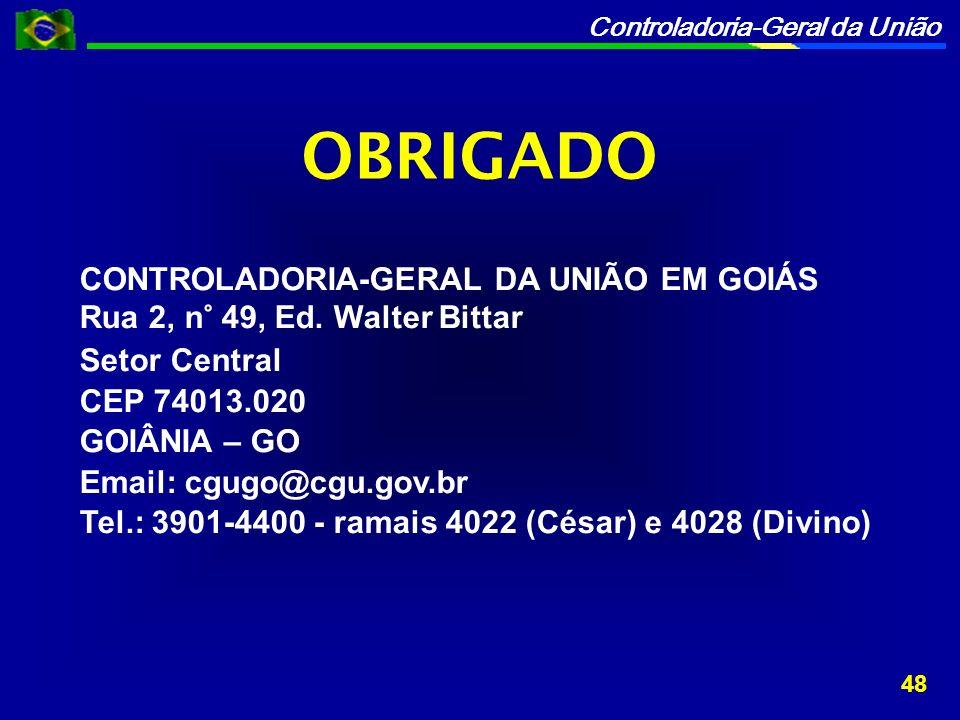 Controladoria-Geral da União OBRIGADO CONTROLADORIA-GERAL DA UNIÃO EM GOIÁS Rua 2, n° 49, Ed.