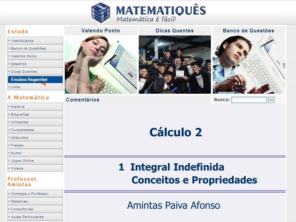 Ensino Superior 1 Integral Indefinida Conceitos e Propriedades Amintas Paiva Afonso Cálculo 2