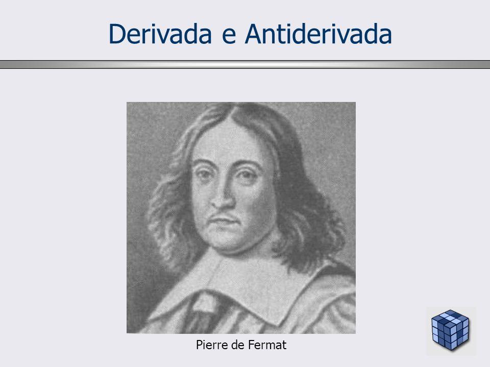 Derivada e Antiderivada Pierre de Fermat