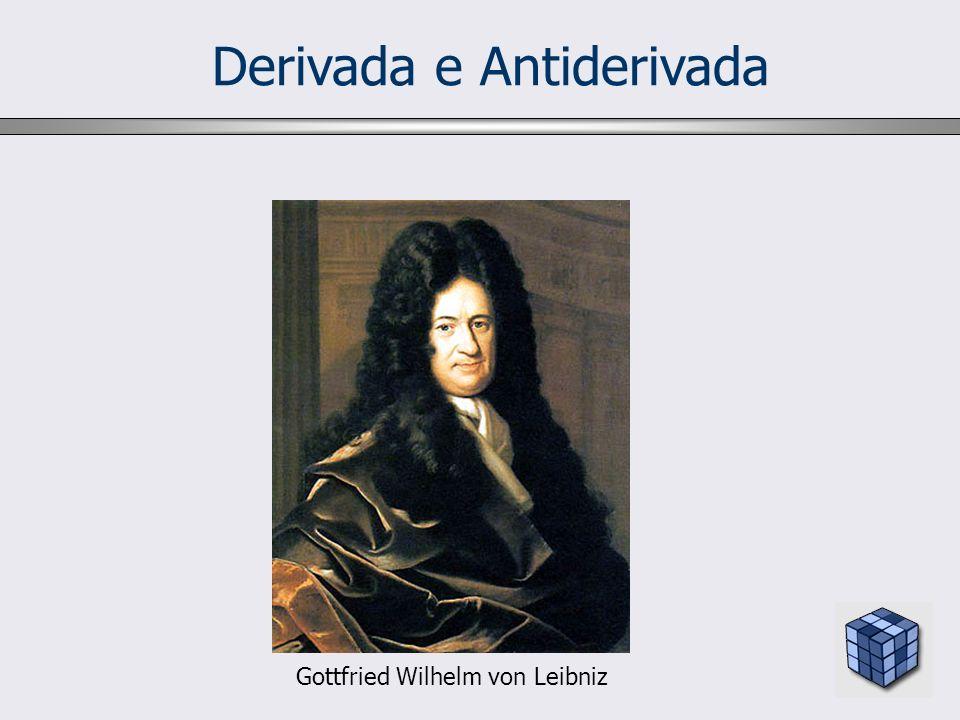 Derivada e Antiderivada Gottfried Wilhelm von Leibniz