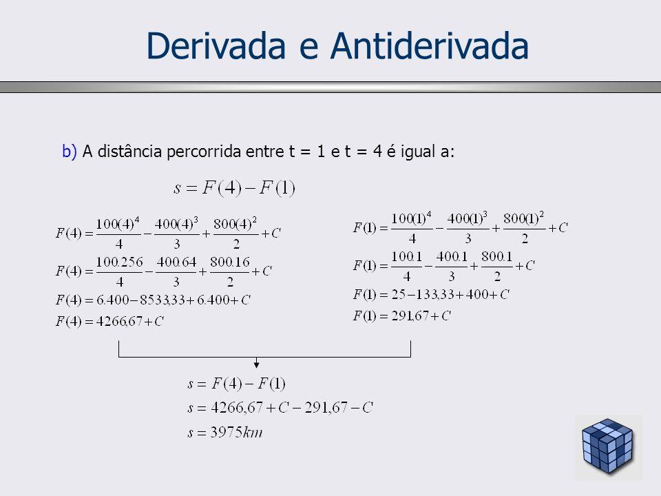 Derivada e Antiderivada b) A distância percorrida entre t = 1 e t = 4 é igual a: