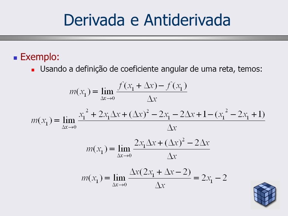 Derivada e Antiderivada Antiderivada Dada a tabela abaixo: Nosso interesse agora na disciplina de Cálculo II é o inverso:Trata-se de como preencher a segunda coluna a partir da terceira.