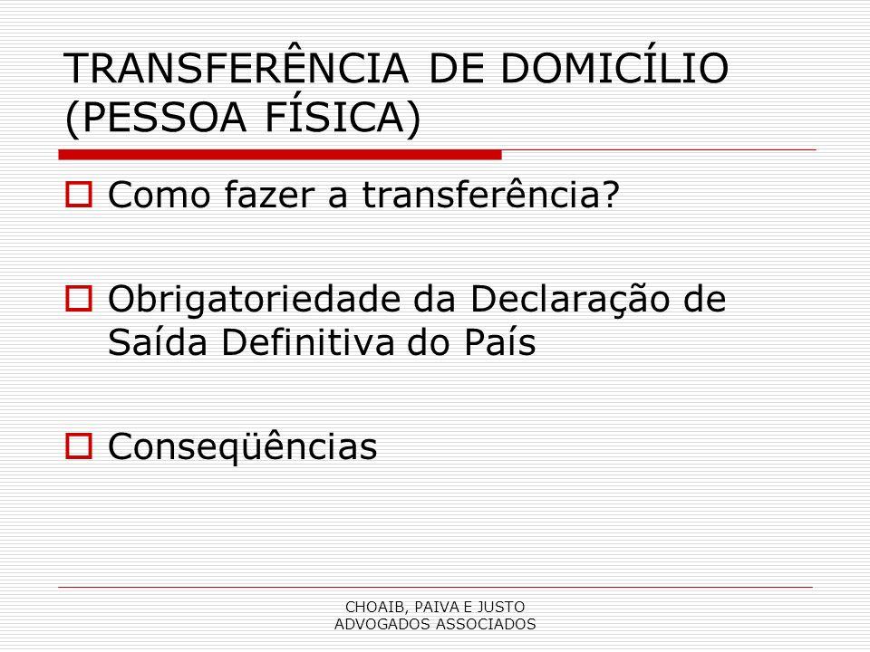 CHOAIB, PAIVA E JUSTO ADVOGADOS ASSOCIADOS TRANSFERÊNCIA DE DOMICÍLIO (PESSOA FÍSICA) Como fazer a transferência.
