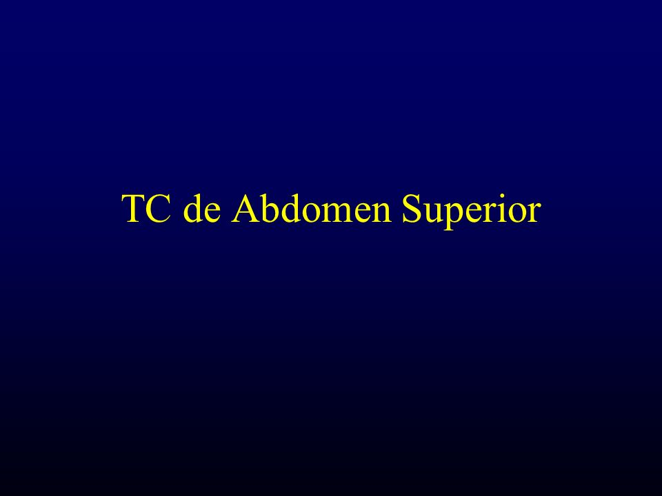 TC de Abdomen Superior