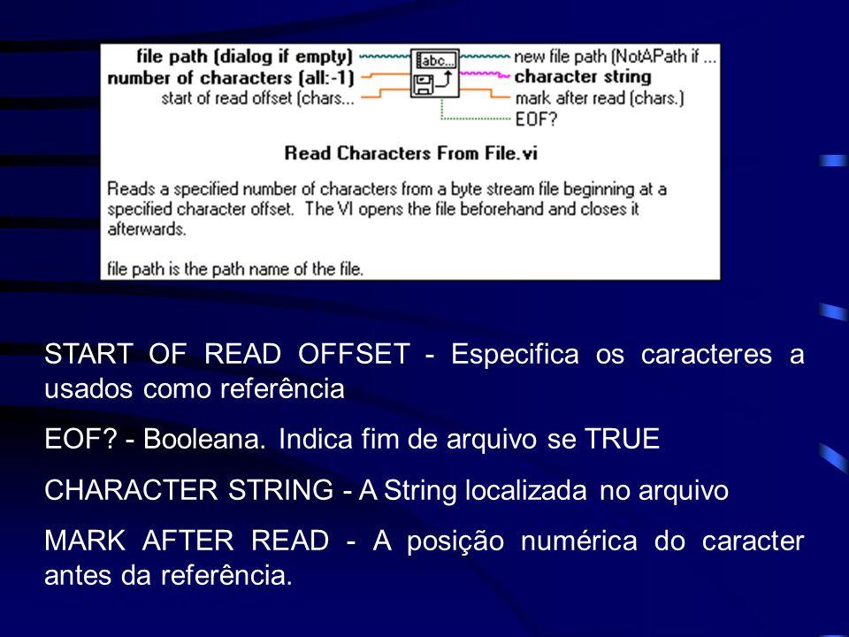 START OF READ OFFSET - Especifica os caracteres a usados como referência EOF.