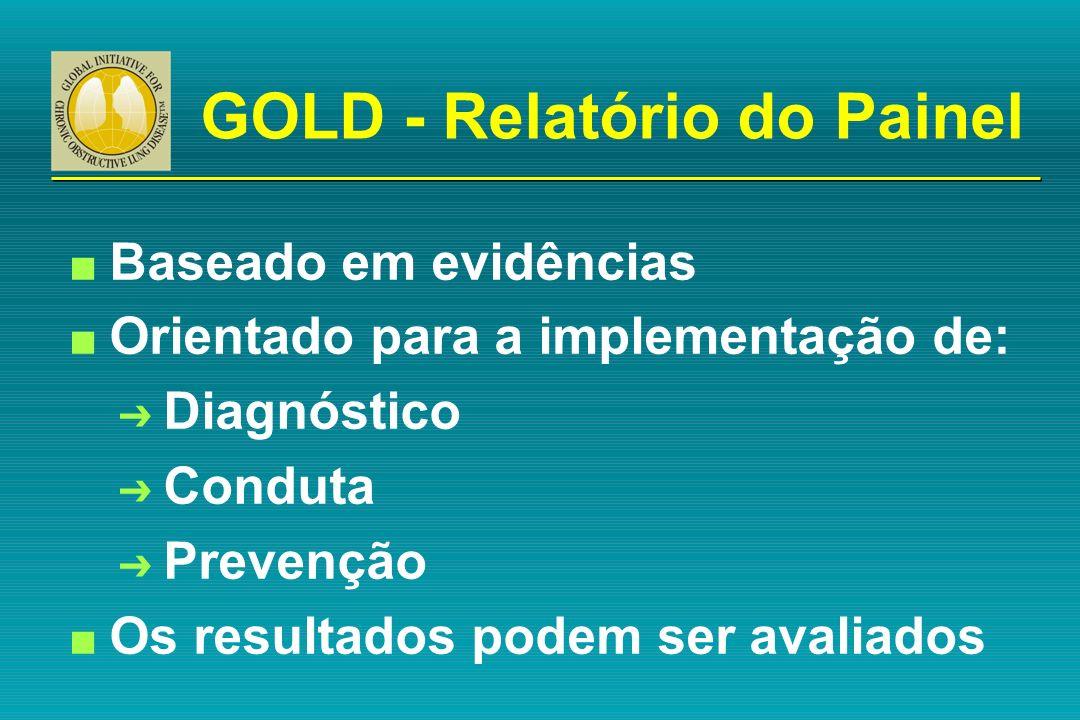 GOLD - Relatório do Painel n Baseado em evidências n Orientado para a implementação de: Ô Diagnóstico Ô Conduta Ô Prevenção n Os resultados podem ser