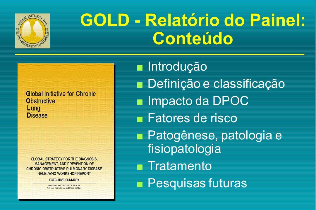 GOLD - Relatório do Painel: Conteúdo n Introdução n Definição e classificação n Impacto da DPOC n Fatores de risco n Patogênese, patologia e fisiopato