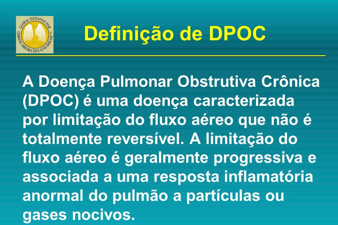 Definição de DPOC A Doença Pulmonar Obstrutiva Crônica (DPOC) é uma doença caracterizada por limitação do fluxo aéreo que não é totalmente reversível.