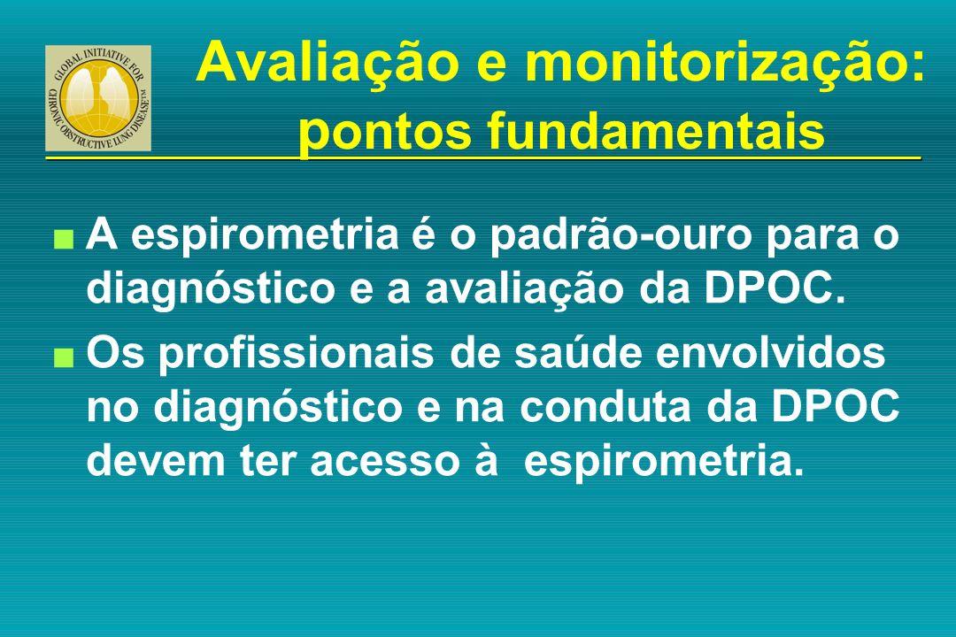 n A espirometria é o padrão-ouro para o diagnóstico e a avaliação da DPOC. n Os profissionais de saúde envolvidos no diagnóstico e na conduta da DPOC