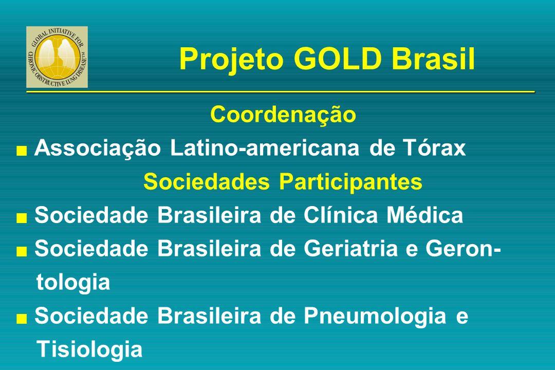 Projeto GOLD Brasil Coordenação n Associação Latino-americana de Tórax Sociedades Participantes n Sociedade Brasileira de Clínica Médica n Sociedade B