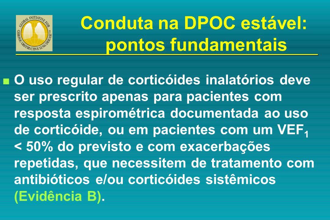 n O uso regular de corticóides inalatórios deve ser prescrito apenas para pacientes com resposta espirométrica documentada ao uso de corticóide, ou em