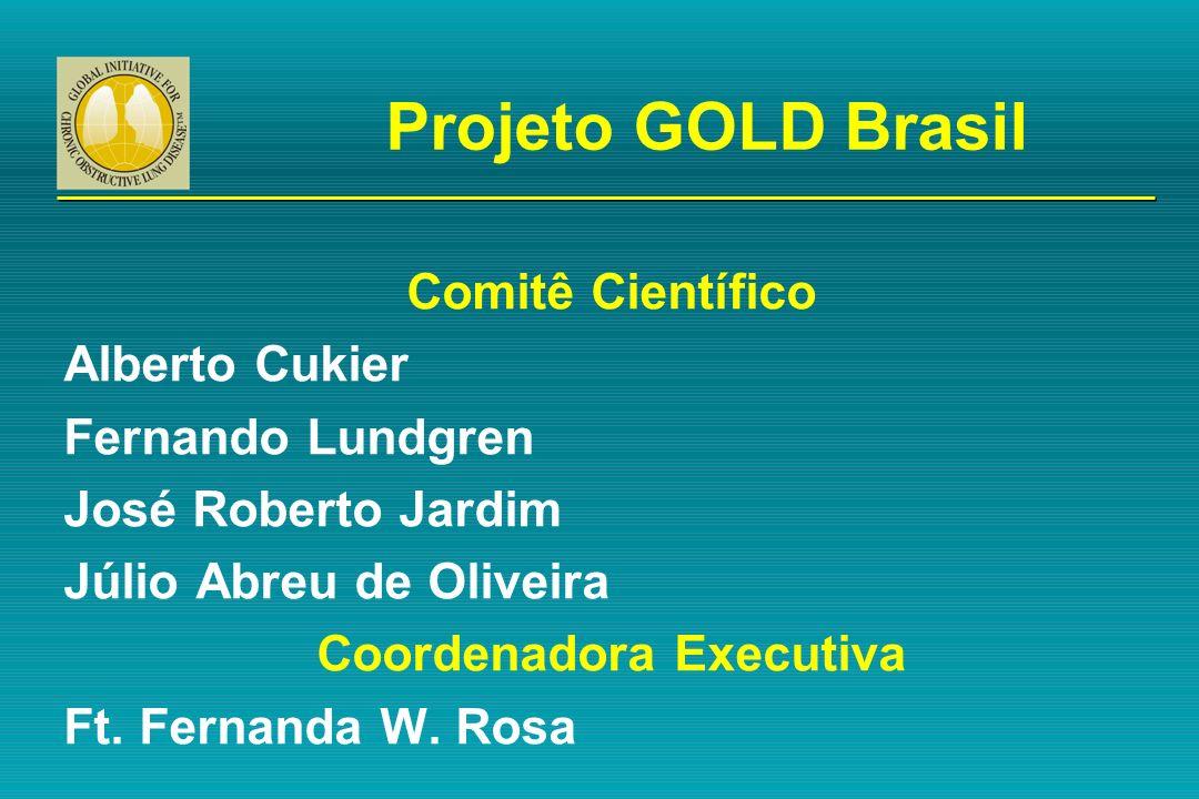 Projeto GOLD Brasil Comitê Científico Alberto Cukier Fernando Lundgren José Roberto Jardim Júlio Abreu de Oliveira Coordenadora Executiva Ft. Fernanda