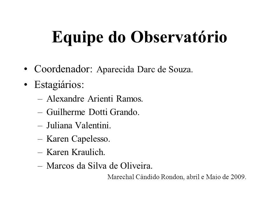 Equipe do Observatório Coordenador: Aparecida Darc de Souza.