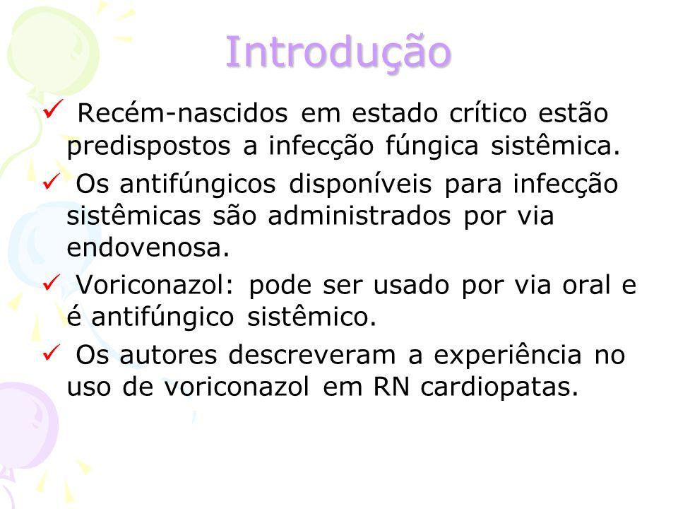 Introdução Recém-nascidos em estado crítico estão predispostos a infecção fúngica sistêmica. Os antifúngicos disponíveis para infecção sistêmicas são