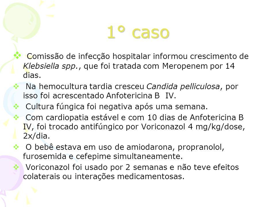 1° caso Comissão de infecção hospitalar informou crescimento de Klebsiella spp., que foi tratada com Meropenem por 14 dias. Na hemocultura tardia cres
