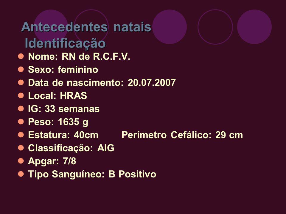 25/02/07 5º dia de vida 10h15min Boa digestibilidade Desmame do CPAP HOOD