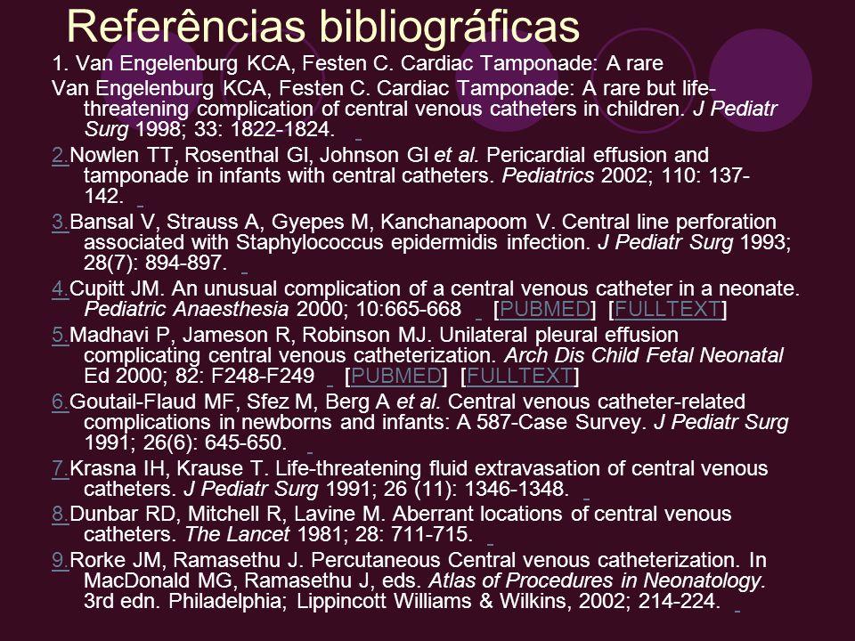 Referências bibliográficas 1. Van Engelenburg KCA, Festen C. Cardiac Tamponade: A rare Van Engelenburg KCA, Festen C. Cardiac Tamponade: A rare but li