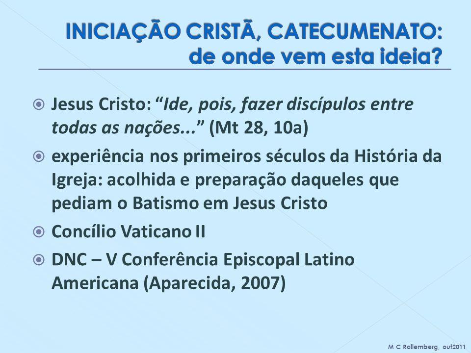 Jesus Cristo: Ide, pois, fazer discípulos entre todas as nações... (Mt 28, 10a) experiência nos primeiros séculos da História da Igreja: acolhida e pr