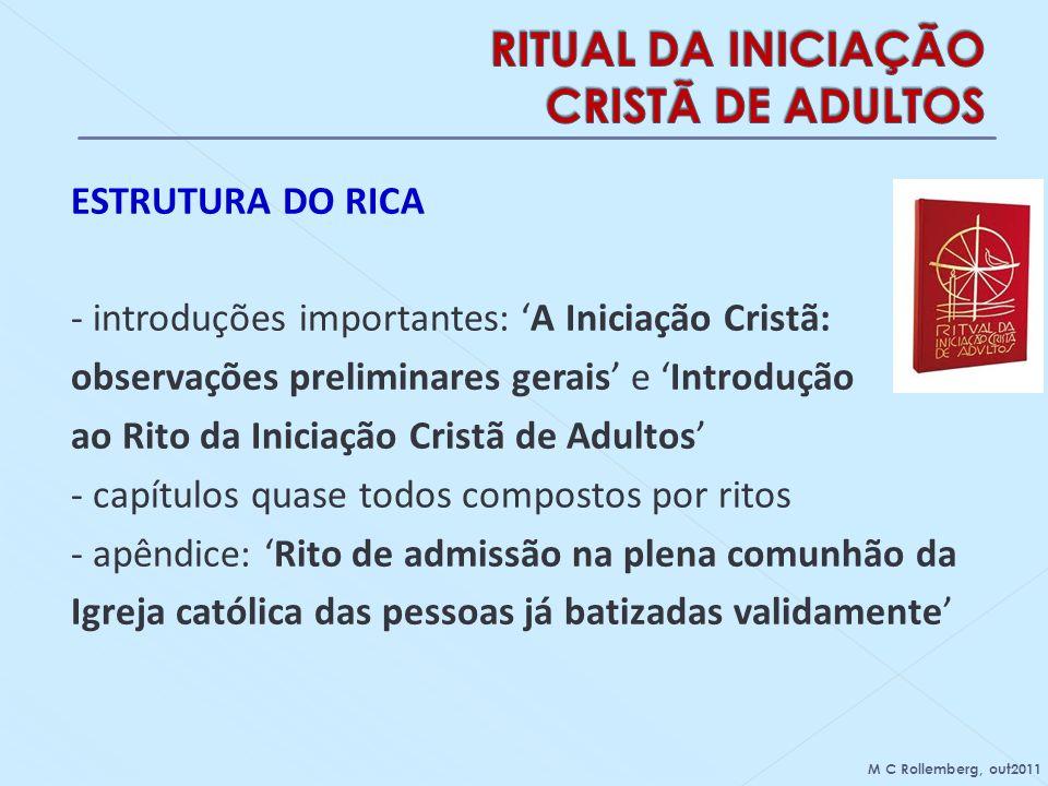 ESTRUTURA DO RICA - introduções importantes: A Iniciação Cristã: observações preliminares gerais e Introdução ao Rito da Iniciação Cristã de Adultos -